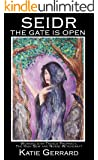 Seidr: The Gate is Open: Working with Trance Prophecy, the High Seat and Norse Witchcraft