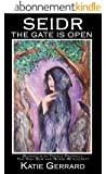 Seidr: The Gate is Open: Working with Trance Prophecy, the High Seat and Norse Witchcraft (English Edition)