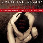 Appetites: Why Women Want | Caroline Knapp