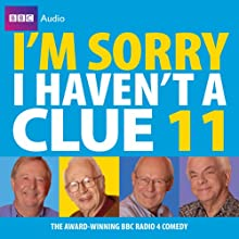 I'm Sorry I Haven't a Clue: Vol. 11 Audiobook by BBC Audiobooks Ltd Narrated by Humphrey Lyttleton, Tim Brooke-Taylor, Barry Cryer, Graeme Garden, Stephen Fry, Rob Brydon