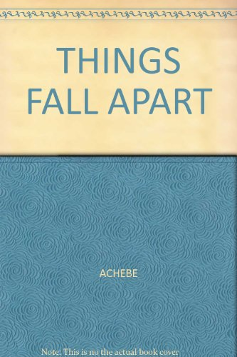 THINGS FALL APART From CLIFFS NOTES