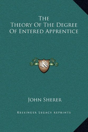 The Theory of the Degree of Entered Apprentice