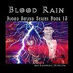 Blood Rain: Blood Bound, Book 13 | Amy Blankenship,R. K. Melton