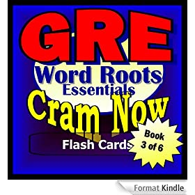 GRE Prep Test WORD ROOTS Flash Cards--CRAM NOW!--GRE Exam Review Book & Study Guide (GRE Cram Now! 3) (English Edition)