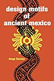 img - for Design Motifs of Ancient Mexico (Dover Pictorial Archive) by Enciso, Jorge (1953) Paperback book / textbook / text book