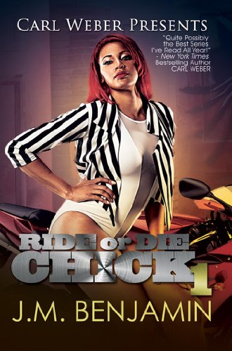 Carl Weber Presents Ride or Die Chick 1: The Story of Treacherous and Teflon (Urban Books)