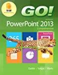 Go! with Microsoft PowerPoint 2013 Co...