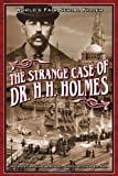 The Strange Case of Dr. H.H. Holmes