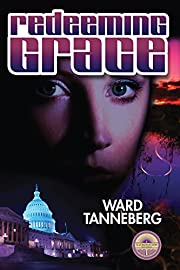 Redeeming Grace: When a Killer Moves Into the White House No One is Safe ... Not Even the Dead (Christian Suspense)