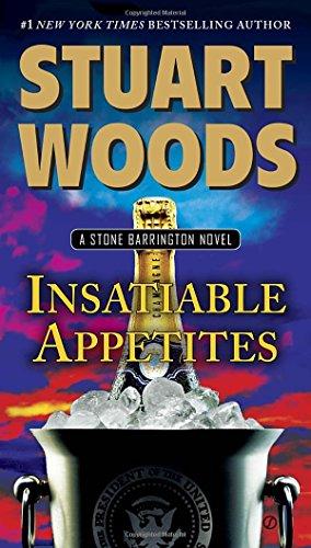 Insatiable Appetites by Stuart Woods