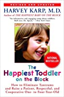 The Happiest Toddler on the Block: How to Eliminate Tantrums and Raise a Patient, Respectful and Cooperative One- to Four-Year-Old: Revised Edition