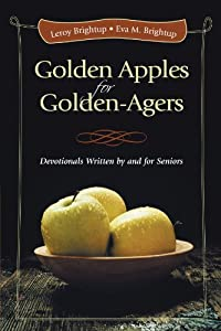 Golden Apples for Golden-Agers: Devotionals Written by and For Seniors by iUniverse