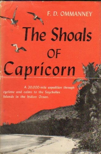 The Shoals of Capricorn: A 20,000 mile expedition through cyclone and calms to the Seychelles Islands in the Indian Ocean