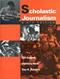 img - for Scholastic Journalism by Earl English (1996-04-03) book / textbook / text book