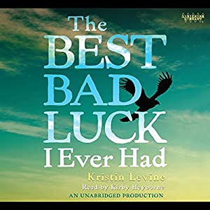 The Best Bad Luck I Ever Had Audiobook