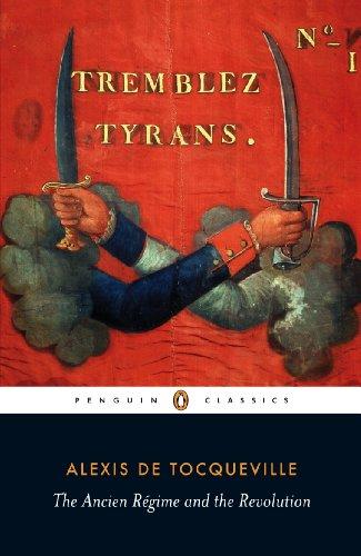 Gerald Bevan  Alexis de Tocqueville - Ancien Regime and the Revolution