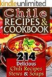 Chile Recipes & Chili Cookbook: 214 U...
