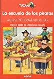 La escuela de los piratas / The School of the Pirates (Tucan 8+ / Toucan 8+) (Spanish Edition)