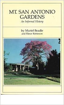 mt san antonio gardens an informal history 1953 1986 muriel beadle books