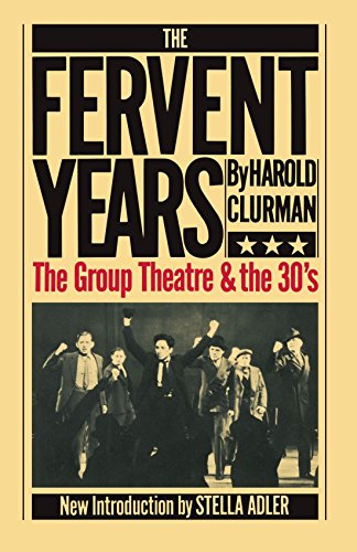 The Fervent Years: The Group Theatre And The Thirties (A Da Capo paperback), by Harold Clurman
