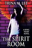 img - for The Spirit Room (Rebel Heart) (Volume 2) book / textbook / text book
