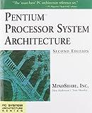 Pentium Processor System Architecture (PC System Architecture Series)
