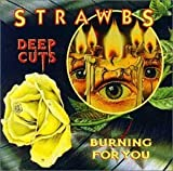 Deep Cuts / Burning for You by Strawbs (1996-11-11)