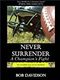 img - for Never Surrender, A Champion's Fight book / textbook / text book