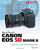 img - for David Busch's Canon EOS 5D Mark II Guide to Digital SLR Photography (David Busch's Digital Photography Guides) by Busch, David D. Published by Cengage Learning PTR 1st (first) edition (2010) Paperback book / textbook / text book