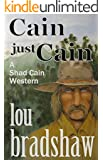 Cain just Cain (Shad Cain Book 2)