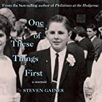 One of These Things First | Steven Gaines