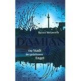 """Damian - Die Stadt der gefallenen Engelvon """"Rainer Wekwerth"""""""