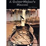 Guitar Makers Manualby Jim Williams