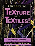 img - for Creating Texture with Textiles! by McGehee, Linda (1998) Paperback book / textbook / text book