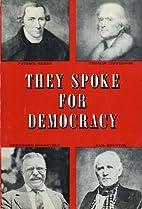 They Spoke for Democracy by Frederick C.…