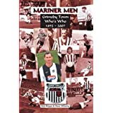 Mariner Men: Grimsby Town Who's Who 1892-2007