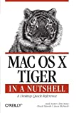 img - for Mac OS X Tiger in a Nutshell: A Desktop Quick Reference (In a Nutshell (O'Reilly)) by Andy Lester (2005-11-20) book / textbook / text book