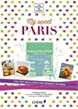 img - for My Sweet Paris: The Top 150 Places for Dessert in Paris book / textbook / text book