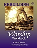 img - for Rebuilding the Ruins of Worship Workbook book / textbook / text book