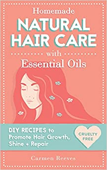 Homemade natural hair care with essential oils diy recipes to promote hair growth shine - How to make shampoo at home naturally easy recipes ...