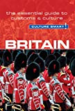 Britain - Culture Smart!: The Essential Guide to Customs & Culture