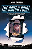 The Omega Point: The Search for the Missing Mass and the Ultimate Fate of the Universe (Bantam New Age Books) (055334515X) by John Gribbin