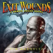 Exit Wounds: Demon Squad, Book 7   Tim Marquitz