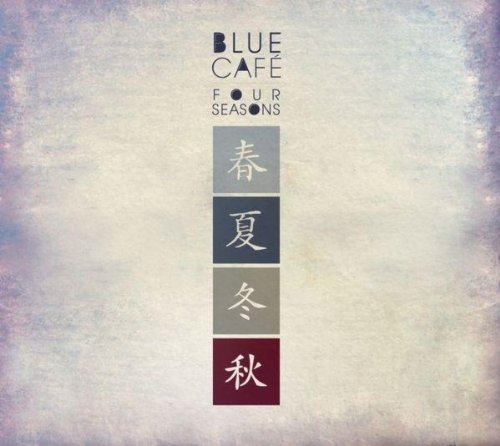 Blue Cafe - FOUR SEASONS - Zortam Music
