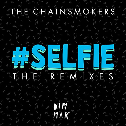 The Chainsmokers-SELFIE (The Remixes)-WEB-2014-LEV Download