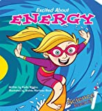 Excited About Energy (Science Rocks!) (Science Rocks! Set 2)