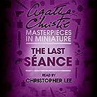 The Last Séance: An Agatha Christie Short Story Hörbuch von Agatha Christie Gesprochen von: Christopher Lee