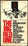 The Big Red One: The Magnificent Saga of World War II's Incredible First Infantry Division (0553127055) by Fuller, Samuel