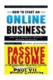 img - for How to start an online business: How to Start an Online Business & Passive Income: 21 Tips to Make Money Online While You Sleep (online business ... startup, online business for beginners) book / textbook / text book
