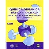 Quimica organica basica y aplicada: de la molecula a la industria